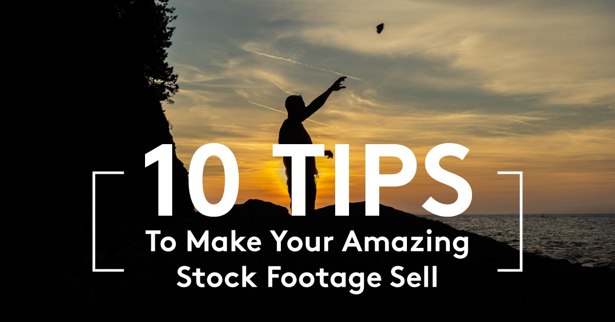 10 tips to sell stock footage