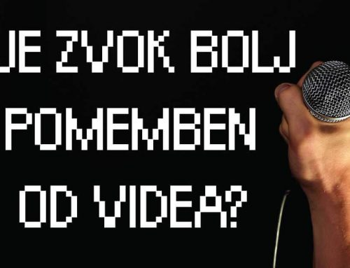 Je zvok res bolj pomemben od videa?